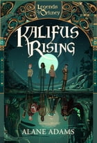 Kalifus Rising: Legends of Orkney Series by Alane Adams