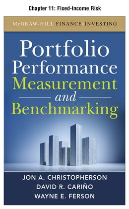 Book Portfolio Performance Measurement and Benchmarking, Chapter 11 - Fixed-Income Risk by David R. Carino