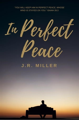 In Perfect Peace by J.R. Miller