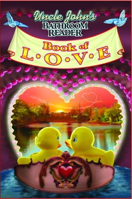 Book Uncle John's Bathroom Reader Book of Love by Bathroom Readers' Hysterical Society