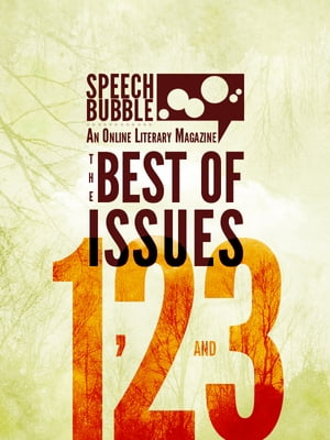 Speech Bubble Magazine: The Best Of Issues 1, 2 And 3
