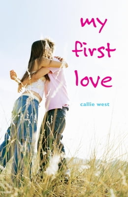 Book My First Love by Callie West