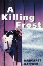 A Killing Frost by Margaret Haffner