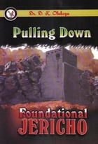 Pulling Down Foundational Jericho by Dr. D. K. Olukoya