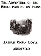 The Adventure of the Bruce-Partington Plans (Annotated) by Arthur Conan Doyle