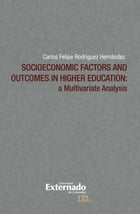 Socioeconomic Factors and Outcomes in Higher Education: A Multivariate Analysis by Carlos Felipe Rodríguez Hernández