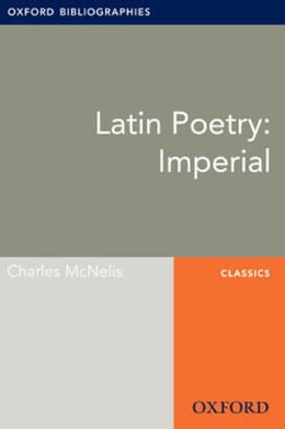 Book Latin Poetry: Imperial: Oxford Bibliographies Online Research Guide by Charles McNelis