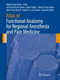 Atlas of Functional Anatomy for Regional Anesthesia and Pain Medicine: Human Structure…