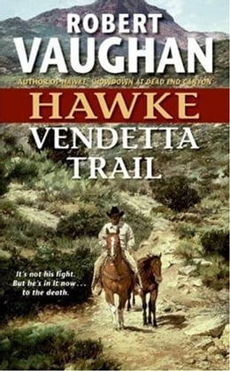 Book Hawke: Vendetta Trail by Robert Vaughan