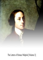 The Letters of Horace Walpole [Volume 3] by Horace Walpole