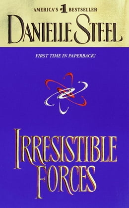 Book Irresistible Forces by Danielle Steel
