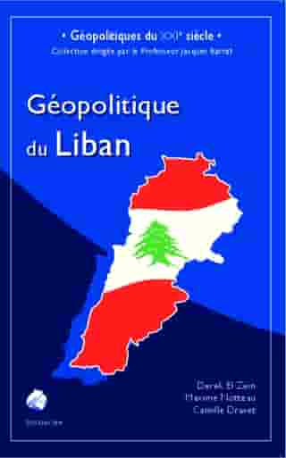 Géopolitique du Liban by Camille Dravet