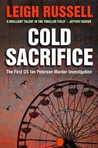 Cold Sacrifice: The First DS Ian Peterson Murder Investigation