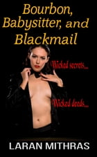 Bourbon, Babysitter, and Blackmail by Laran Mithras