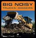 Big Noisy Trucks and Diggers Demolition 78088290-c859-43cf-8718-e51c80711d82