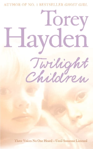 Twilight Children: Three Voices No One Heard ? Until Someone Listened