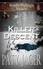 Killer Descent: Shandra Higheagle Mystery, #5 by Paty Jager