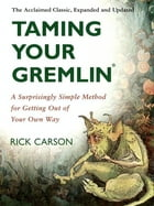 Taming Your Gremlin (Revised Edition): A Surprisingly Simple Method for Getting Out of Your Own Way