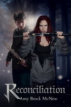 Reconciliation: Book Two of the Reluctant Warrior Chronicles by Amy Brock McNew