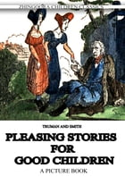 Pleasing Stories For Good Children. by Truman And Smith.