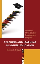 Teaching and Learning in Higher Education: Studies of Three Student Development Programs