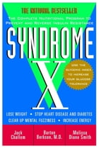 Syndrome X: The Complete Nutritional Program to Prevent and Reverse Insulin Resistance by Jack Challem