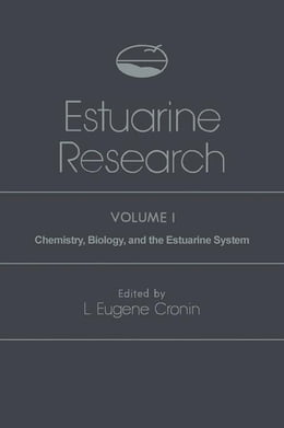 Book Estuarine Research: Chemistry, Biology, and the Estuarine System by Cronin, L