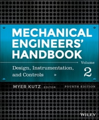 Mechanical Engineers' Handbook, Volume 2: Design, Instrumentation, and Controls