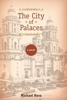 Book The City of Palaces: A Novel by Nava, Michael