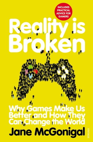Reality is Broken Why Games Make Us Better and How They Can Change the World