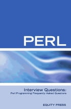 Perl Interview Questions: Perl Programming FAQ by Equity Press