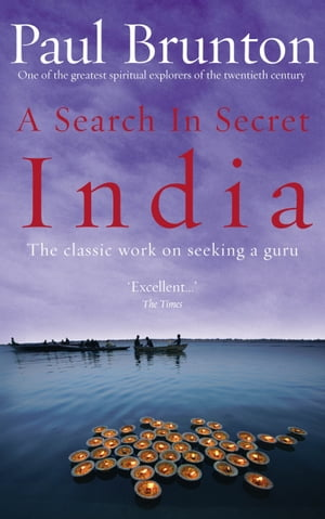 A Search In Secret India The classic work on seeking a guru