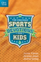 The One Year Sports Devotions for Kids by Jesse Florea