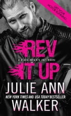Rev It Up: Black Knights Inc. by Julie Ann Walker