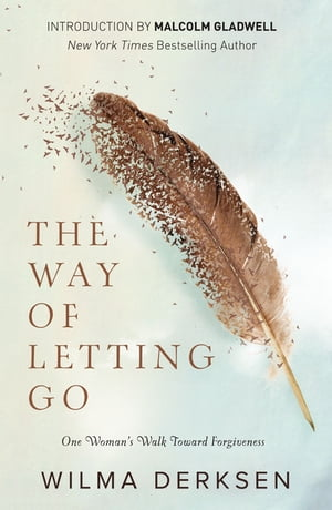 The Way of Letting Go One Woman's Walk toward Forgiveness