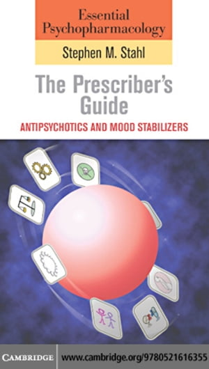 Essential Psychopharmacology: the Prescriber's Guide - Antipsychotics and mood stabilisers