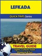 Lefkada Travel Guide (Quick Trips Series): Sights, Culture, Food, Shopping & Fun by Raymond Stone