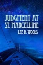 Judgement At St. Marcelline by Lee B. Woods