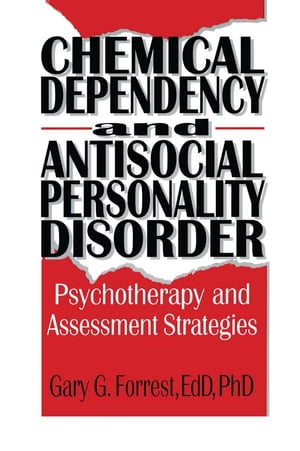 Chemical Dependency and Antisocial Personality Disorder Psychotherapy and Assessment Strategies