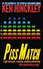 Piss Match and Other Stories by Ken Hinckley