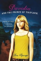 Davidia and the Prince of Triplock by Ken Spargo