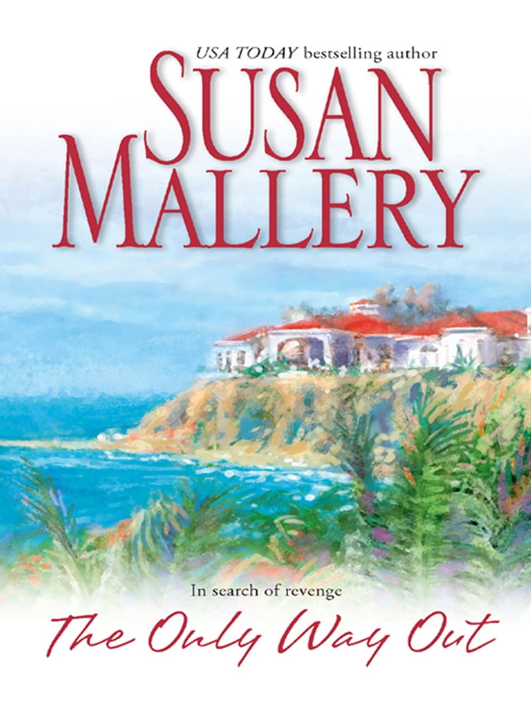 The Only Way Out Ebook By Susan Mallery Kobo Edition Chapters