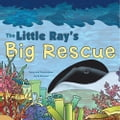 The Little Ray's Big Rescue 1b4b8d0f-480b-462b-9e19-651770fc58e9