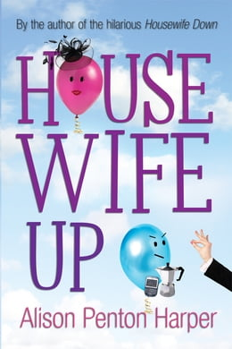 Book Housewife Up by Alison Penton Harper