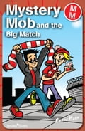 Mystery Mob and the Big Match ae3b08b5-6970-4dde-b654-2a098886034c