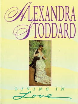 Book Living in Love by Alexandra Stoddard
