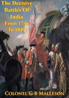 The Decisive Battles Of India From 1746 To 1849 Inclusive