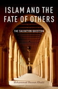 Islam and the Fate of Others 60582bde-951c-4ea5-8941-704602fb133e