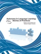 Autonomy in Language Learning: Stories of Practices