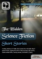The Hidden Science Fiction Short Stories: Selected Shorts Collection by Oldiees Publishing